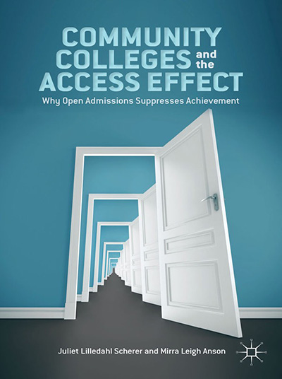 Community Colleges and the Access Effect: Why Open Admission Suppresses Achievement
